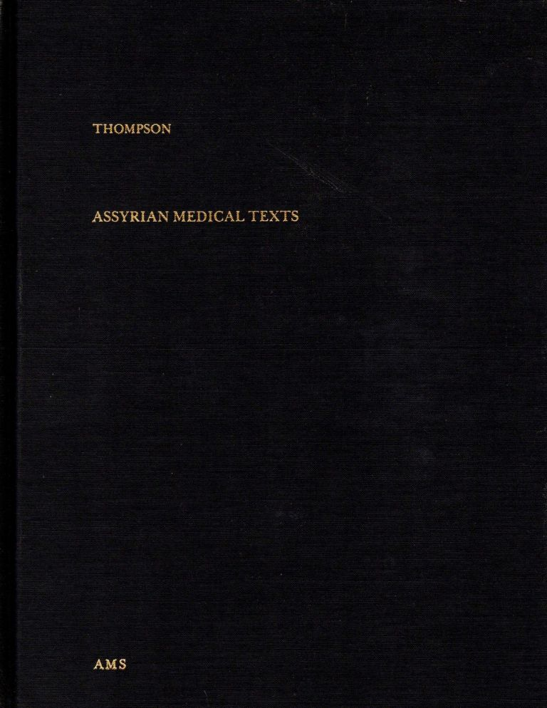 Assyrian Medical Texts from the Originals in the British Museum. Reginald Campbell Thompson.