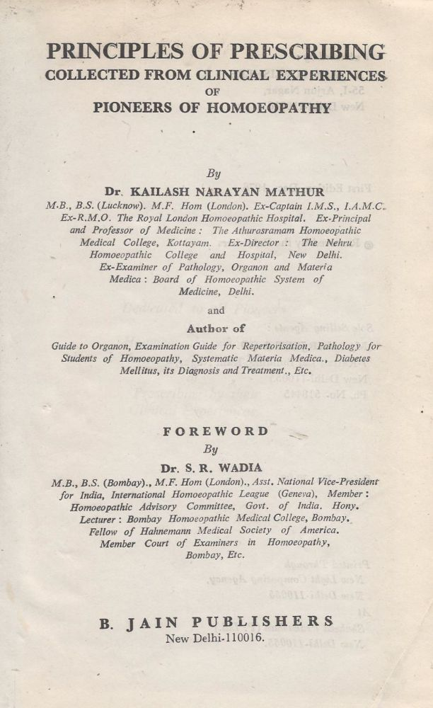 Principles of Prescribing Collected from Clinical Experiences of Pioneers of Homoeopathy. Kailish Narayan Mathur.