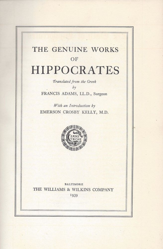 The Genuine Works of Hippocrates. Hippocrates.