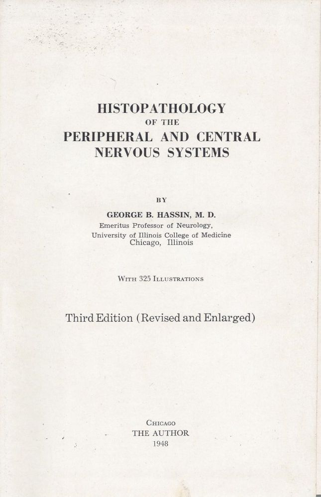 Histopathology of the Peripheral and Central Nervous Systems. George Hassin.