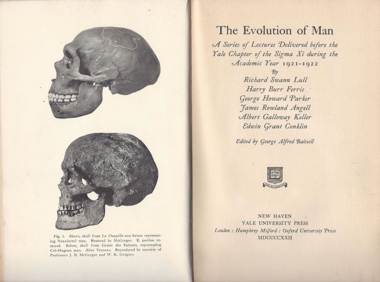 The Evolution of Man: A Series of Lectures Delivered before the Yale Chapter of the Sigma Xi during the Academic Year 1921-1922. Richard Swann Lull.