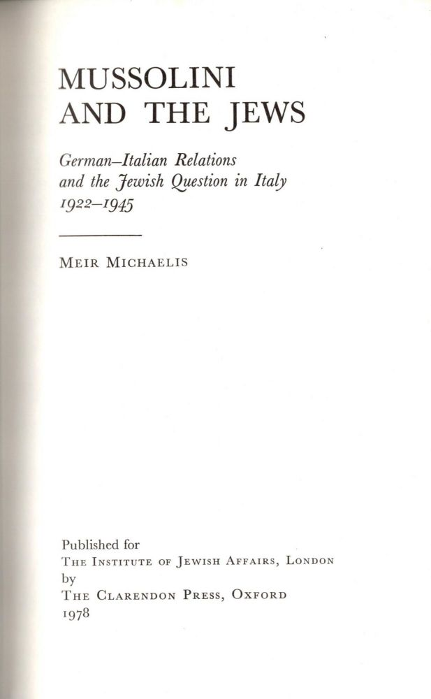 Mussolini and the Jews: German-Italian Relations and the Jewish Question in Italy 1922-1945. Meir Michaelis.