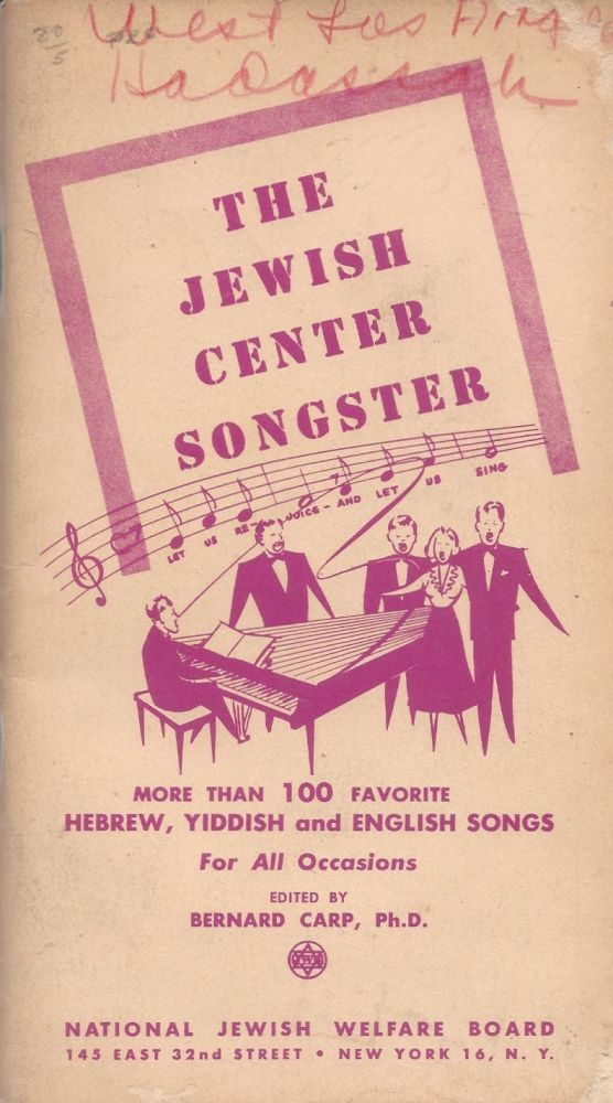 The Jewish Center Songster: More than 100 Favorite Hebrew, Yiddish and English Songs for All Occasions. Bernard Carp.
