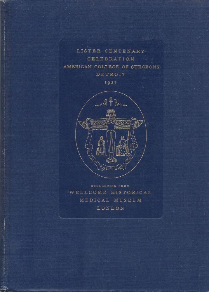 Lister Centennial Celebration: American College of Surgeons, Detroit, Michigan, October, 1927. Descriptive Catalogue Lister Collection.
