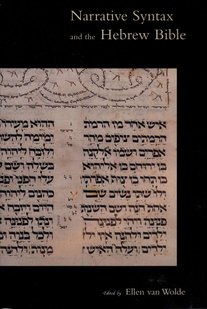 Narrative Syntax and the Hebrew Bible: Papers of the Tilburg Conference 1996. Ellen van Wolde.