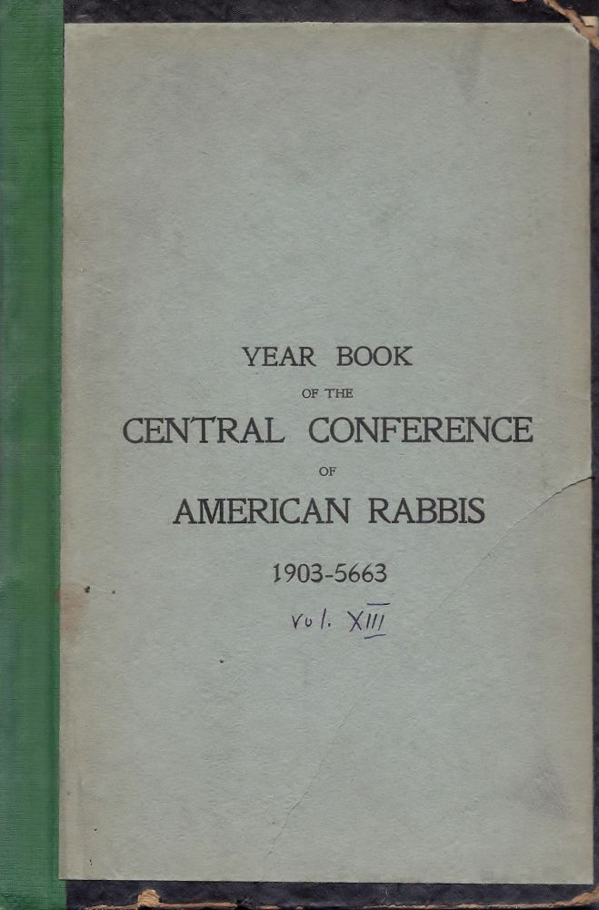 Central Conference of American Rabbis Volume XIV 1904 5664 Containing the Proceedings of the Convention held at Louisville, June 26 to June 30 1904. Adolf Guttmacher, William Rosenau.