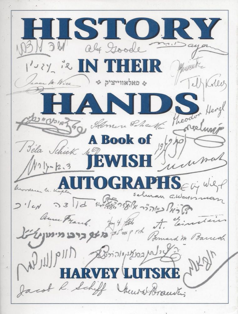 History in Their Hands: A Book of Jewish Autographs. Harvey Lutske.