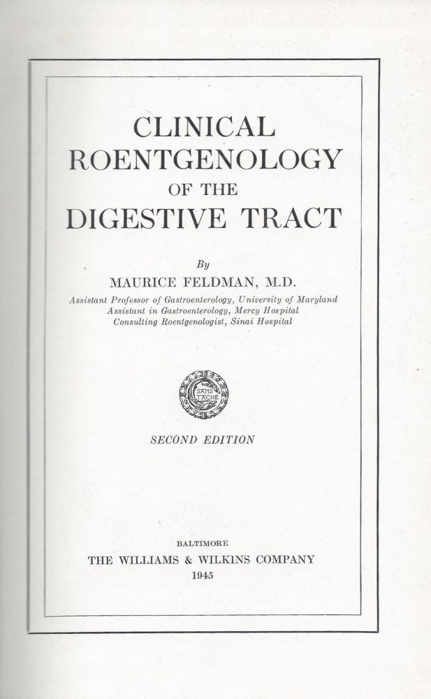 Clinical Roentgenology of the Digestive Tract. Maurice Feldman.