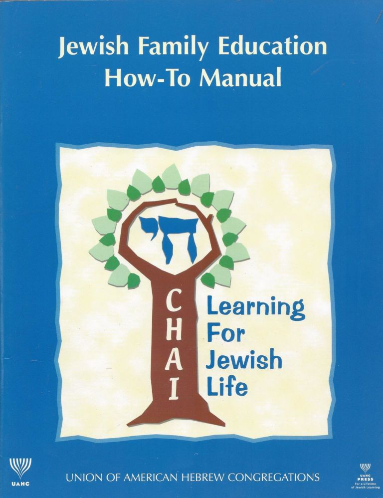 CHAI: Learning for Jewish Life. Jewish Family Education How-To Manual. Michelle Shapiro Abraham.