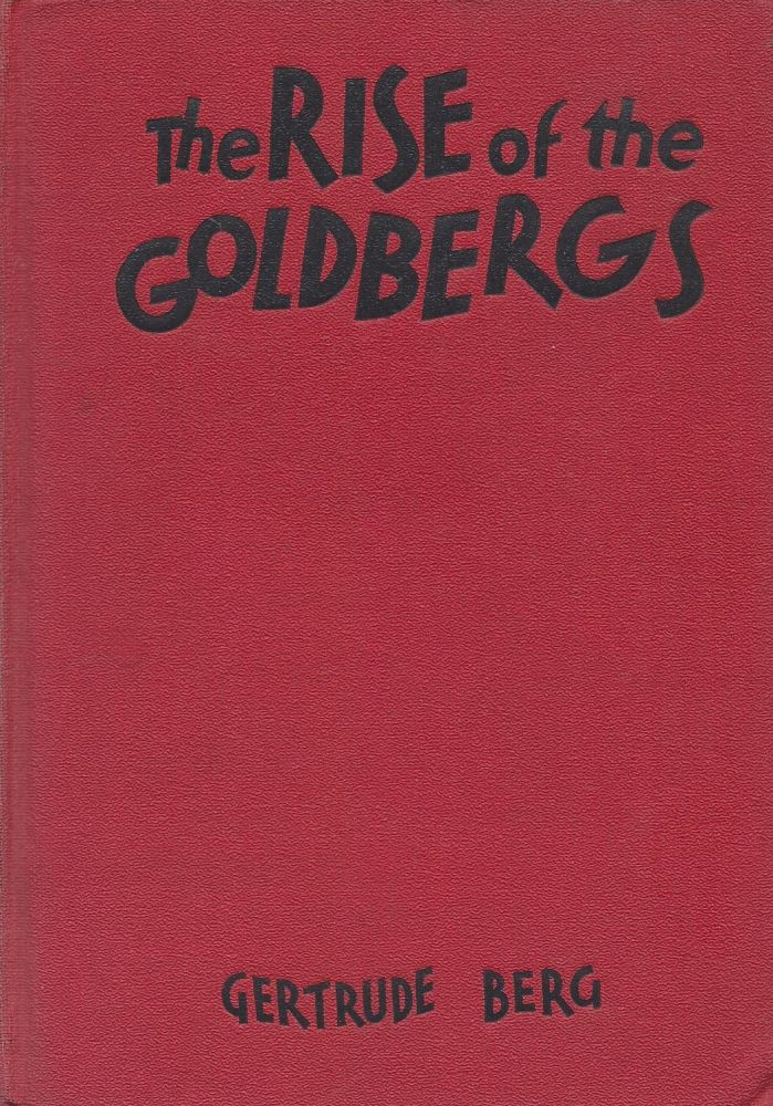The Rise of the Goldbergs. Gertrude Berg.