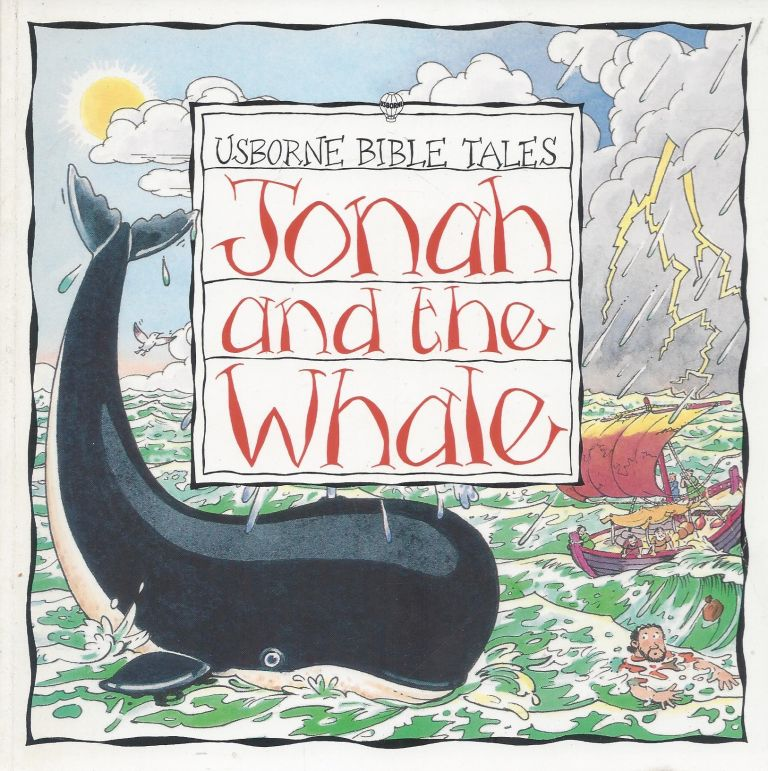 Jonah and the Whale: Usborne Bible Tales. Heather Amery.