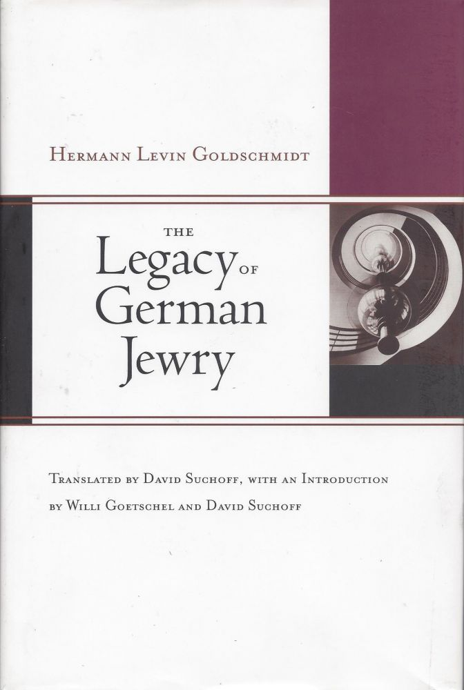 The Legacy of German Jewry. Hermann Levin Goldschmidt.