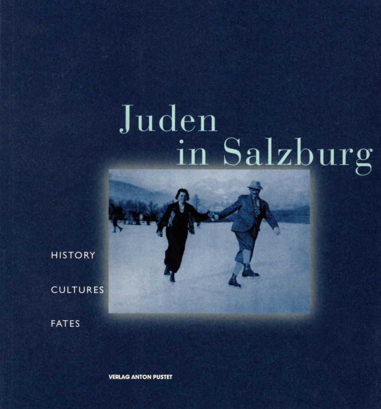 Juden in Salzburg: History, Culture, Fates. Helga Embacher.