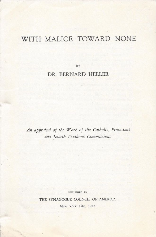 With Malice Toward None: An appraisal of the Work of the Catholic, Protestant and Jewish Textbook Commissions. Bernard Heller.
