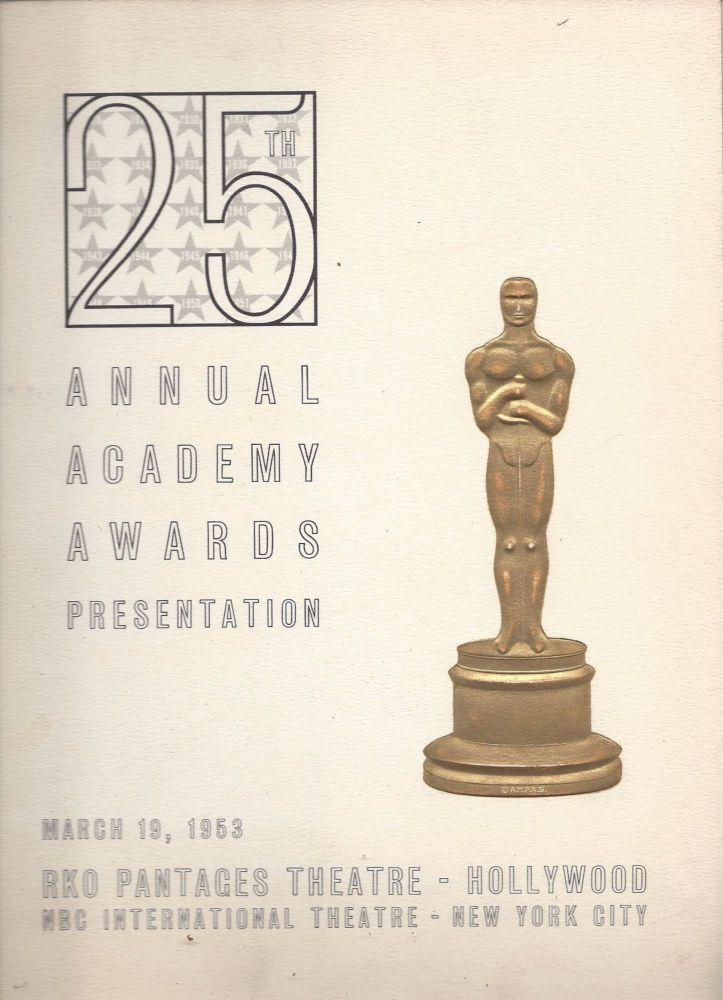 Twenty-Fifth Annual Academy Awards Presentation, March 19th. 1953. RKO Pantages Theatre - Hollywood. NBC International Theatre - New York City. Johnny Green, produced and.