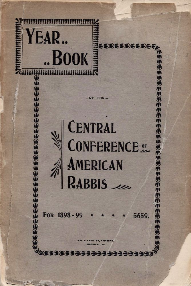 Year Book of the Central Conference of American Rabbis for 1898-99. 5659. Adolph Guttmacher, William Rosenau.