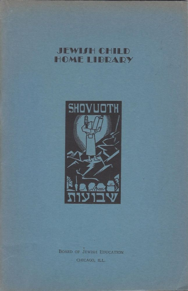 Shovuoth. Jewish Child Home Library. Ben M. Edidin.
