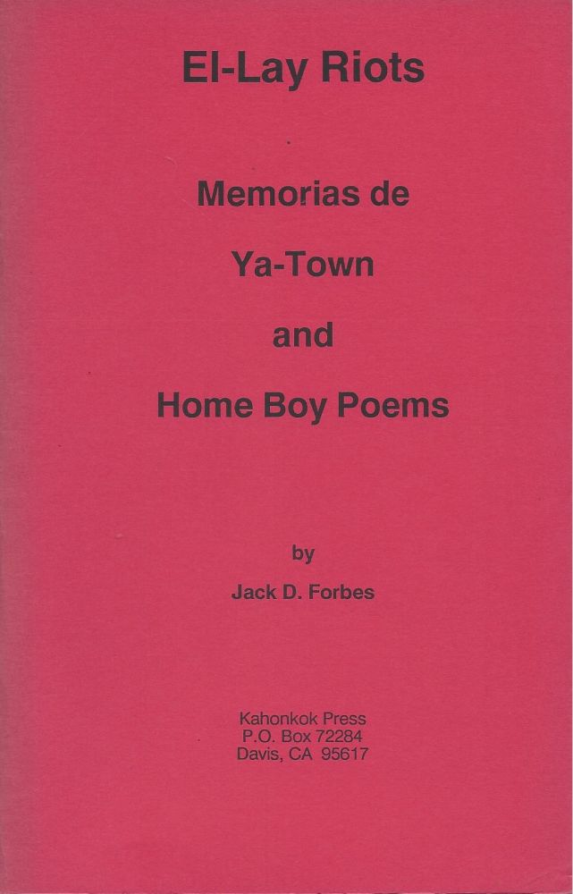El-Lay Riots: Memoria de Ya-Town and Home Boy Poems. Jack D. Forbes.