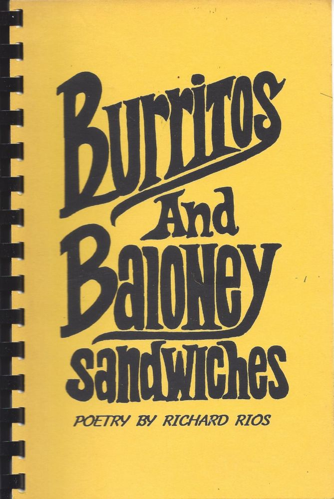Burritos and Baloney sandwiches. Richard Rios.
