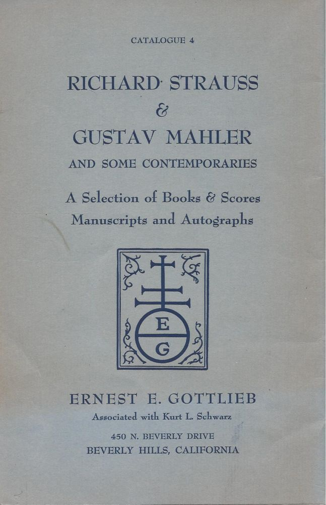 Catalogue 4: Richard Strauss & Gustav Mahler and Some Contemporaries: A Selection of Books & Scores, Manuscripts and Autographs. Ernest E. Gottlieb, associated, Kurt L. Schwarz.