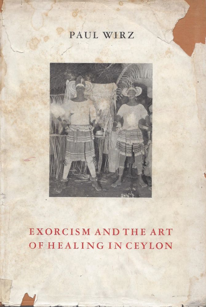 Exorcism and the Art of Healing in Ceylon. Paul Wirz.