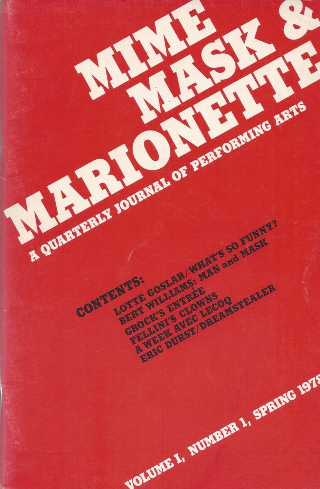 Mime, Mask & Marionette: A Quarterly Journal of Performing Arts. Volume I, Number I, Spring 1978. Thomas Leabhart.