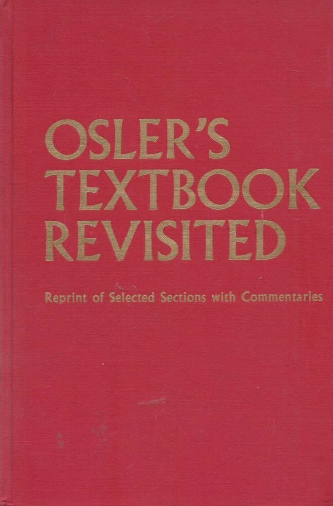 Osler's Textbook Revisited: reprint of selected sections with commentaries. A. McHehee Harvey, Victor A. McKusick.