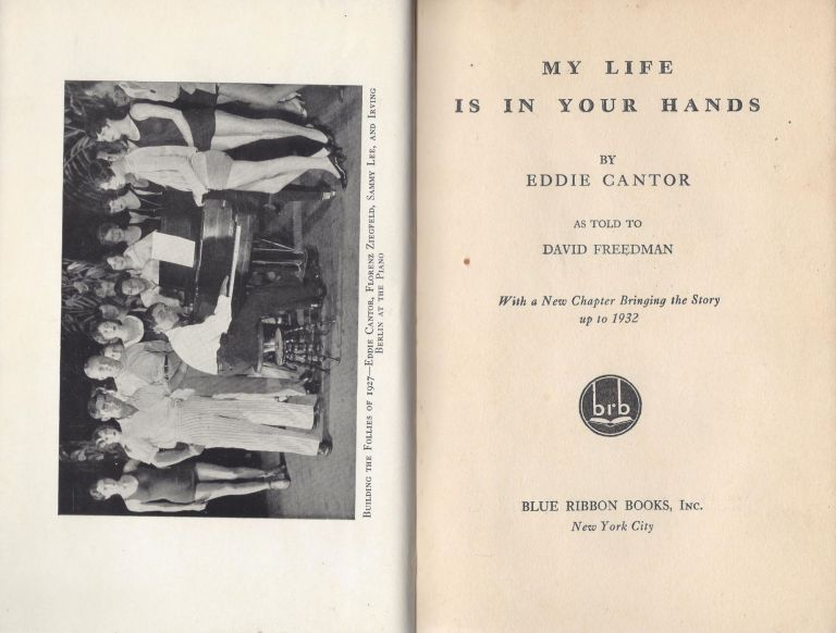 My Life is in Your Hands. With a New Chapter Bringing the Story up to 1932. Eddie Cantor, as told to David Freedman.