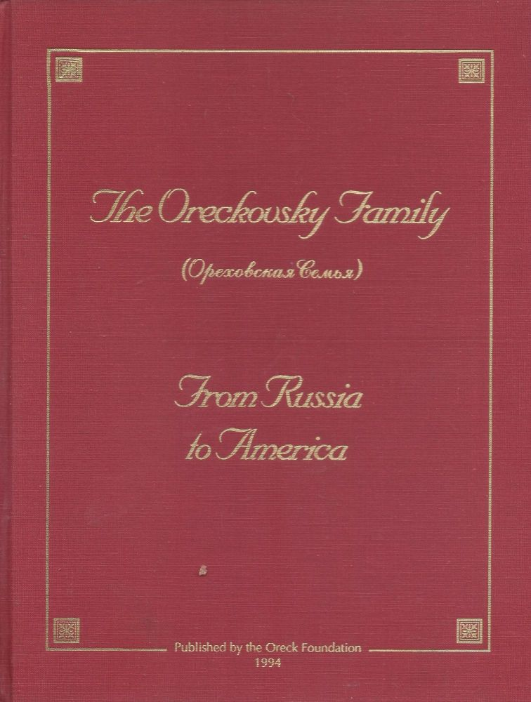 The Oreckovsky Family: From Russia to America. Traubman Len, compiled and.