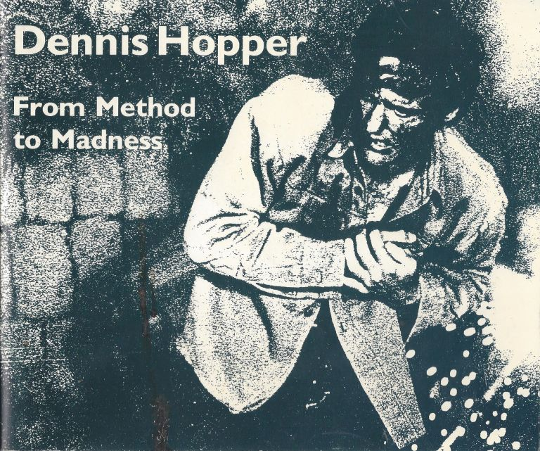 Dennis Hopper: From Method to Madness. J. Hoberman.