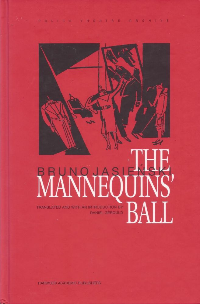 The Mannequins' Ball: A play in three acts. Bruno Jasienski.