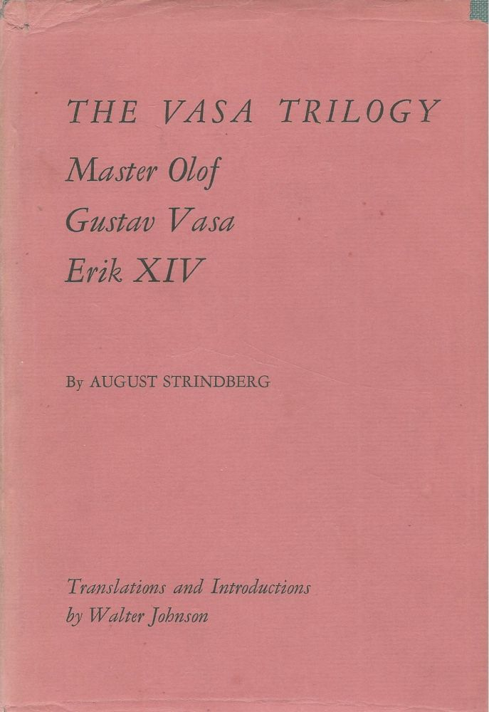 The Vasa Trilogy: Master Olaf, Gustav Vasa, Erik XIV. August Strindberg.