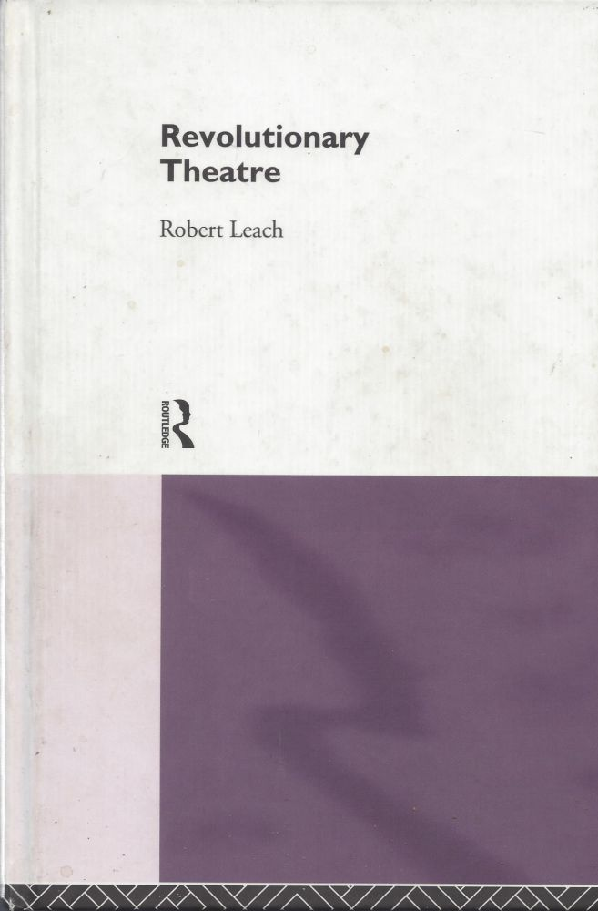 Revolutionary Theatre. Robert Leach.