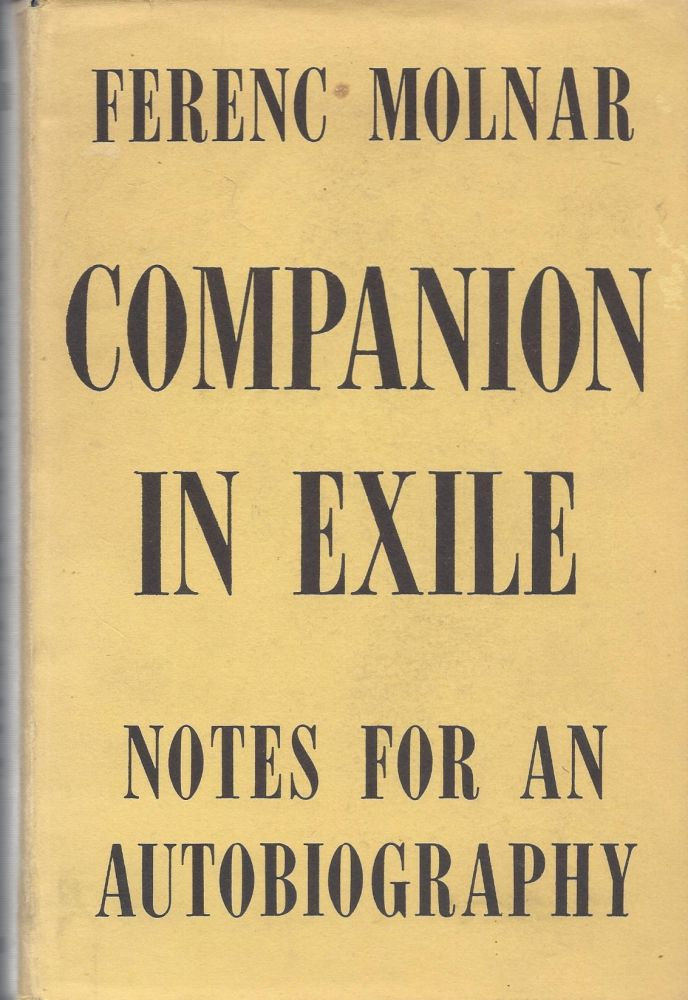 Companion in Exile: Notes for an Autobiography. Ferenc Molnar.