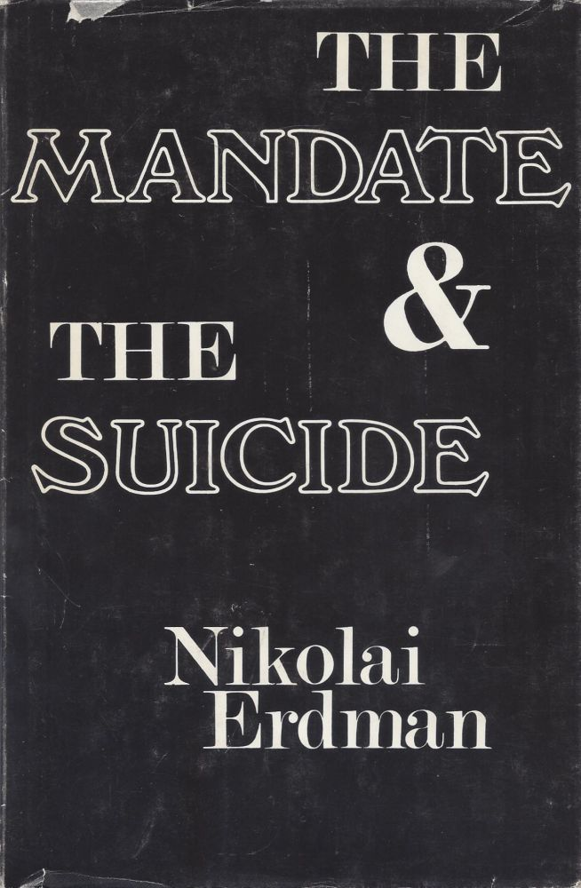 The Mandate & The Suicide. Nikolai Erdman.
