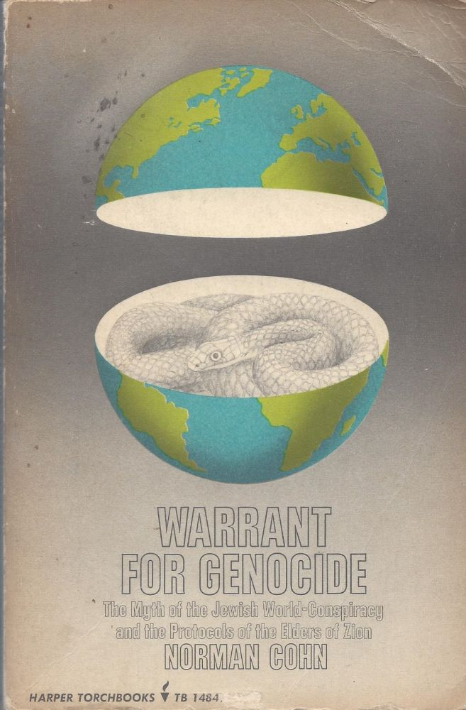Warrant for Genocide: The myth of the Jewish world-conspiracy and the Protocols of the Elders of Zion. Norman Cohn.