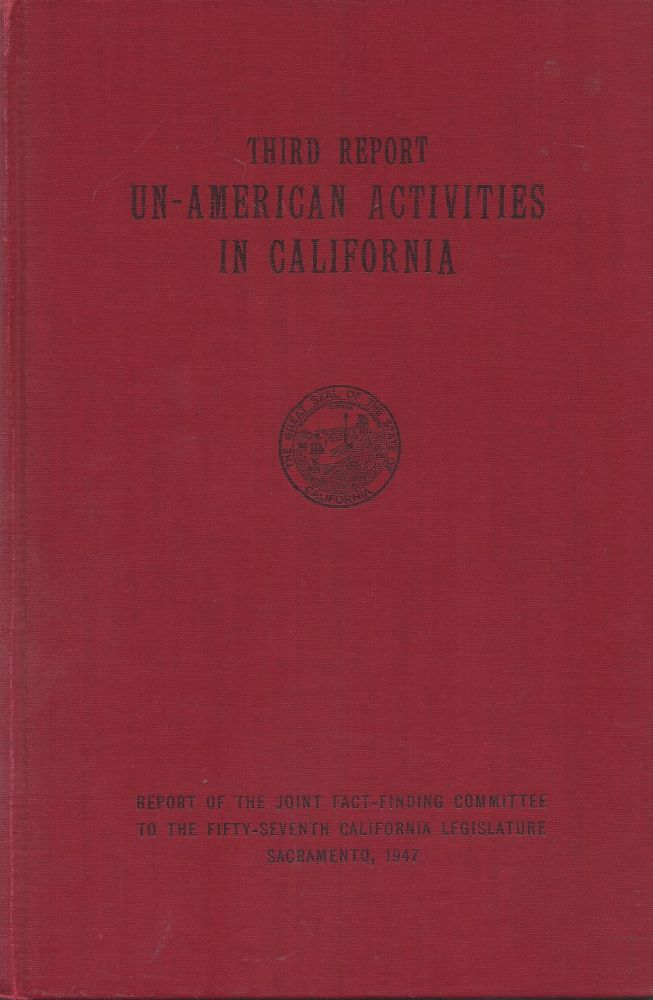 California Legislature Report of Joint Fact-Finding Committee on Un-American Activities in California to California Legislature. Senate, California Legislature, Fifty-Fifth Session 1947.