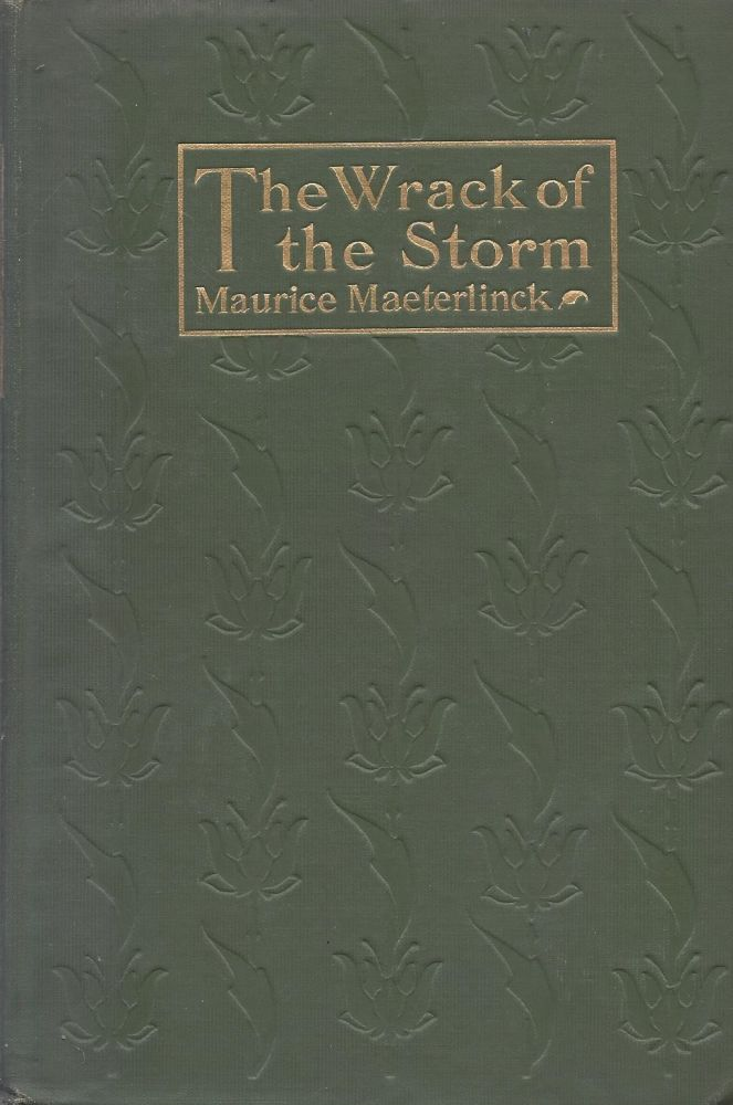 The Wrack of the Storm. Maurice Maeterlinck.
