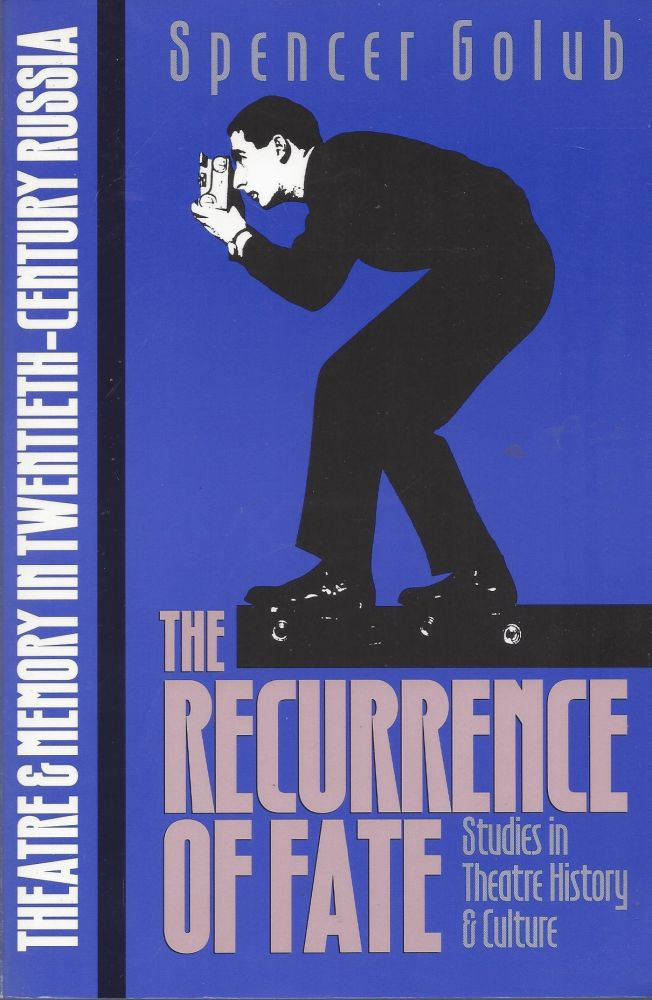 The Recurrence of Fate: Studies in Theatre History & Culture. Spencer Golub.