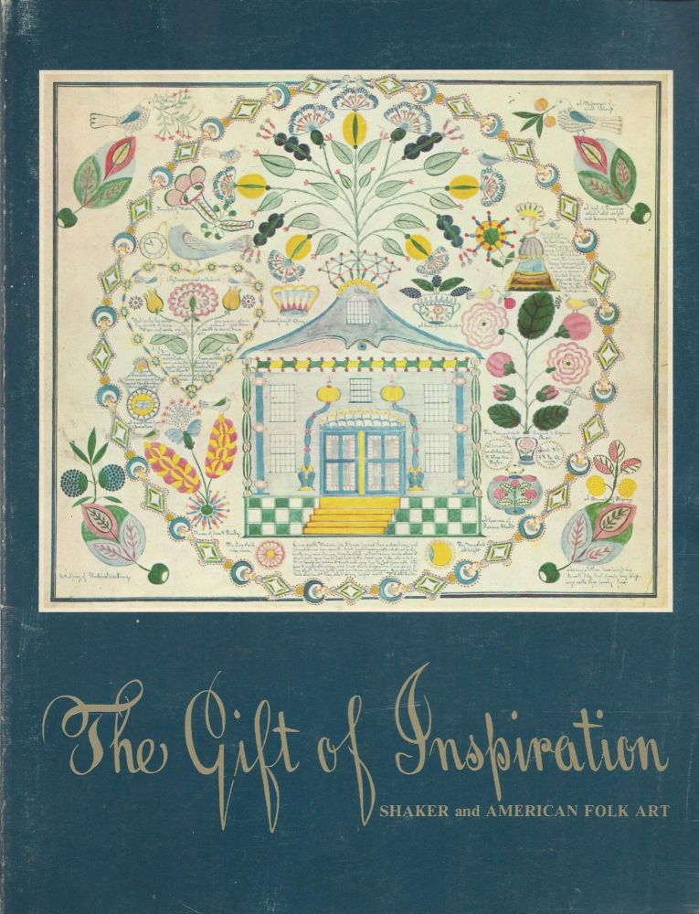 The Gift of Inspiration: Art of the Sahkers 1830 - 1880. may 3 - May 25, 1979. Nina Fletcher Little.