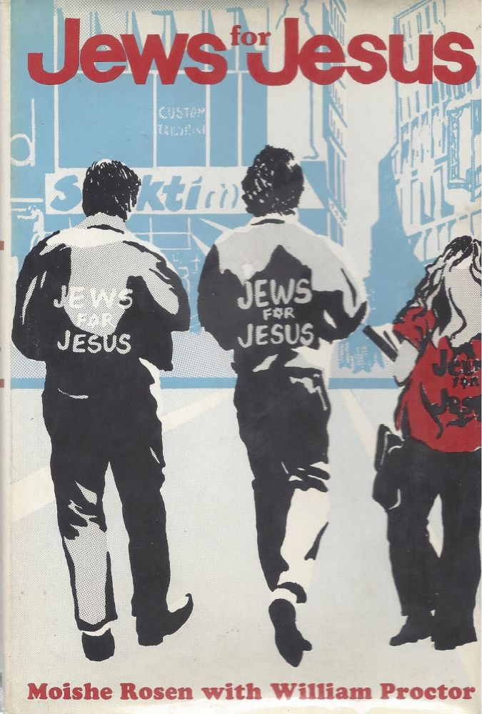 Jews for Jesus. Moishe Rosen, William Proctor.