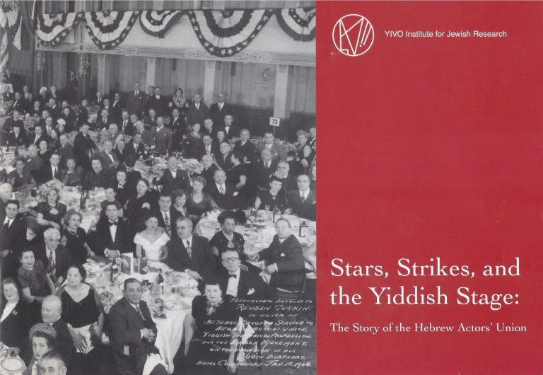 Stars, Strikes, and the Yiddish Stage: The Story of the Hebrew Actors' Union. Edna Nahshon.