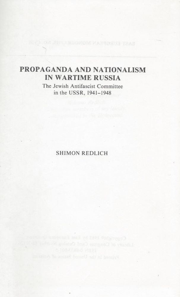 Propaganda and Nationalism in Wartime Russia: The Jewish Antifascist Committee in the USSR, 1941-1948. Shimon Redlich.