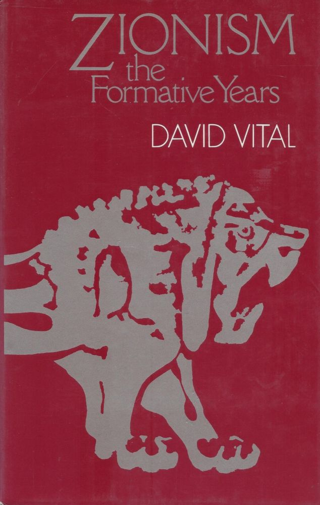 Zionism: the Formative Years. David Vital.