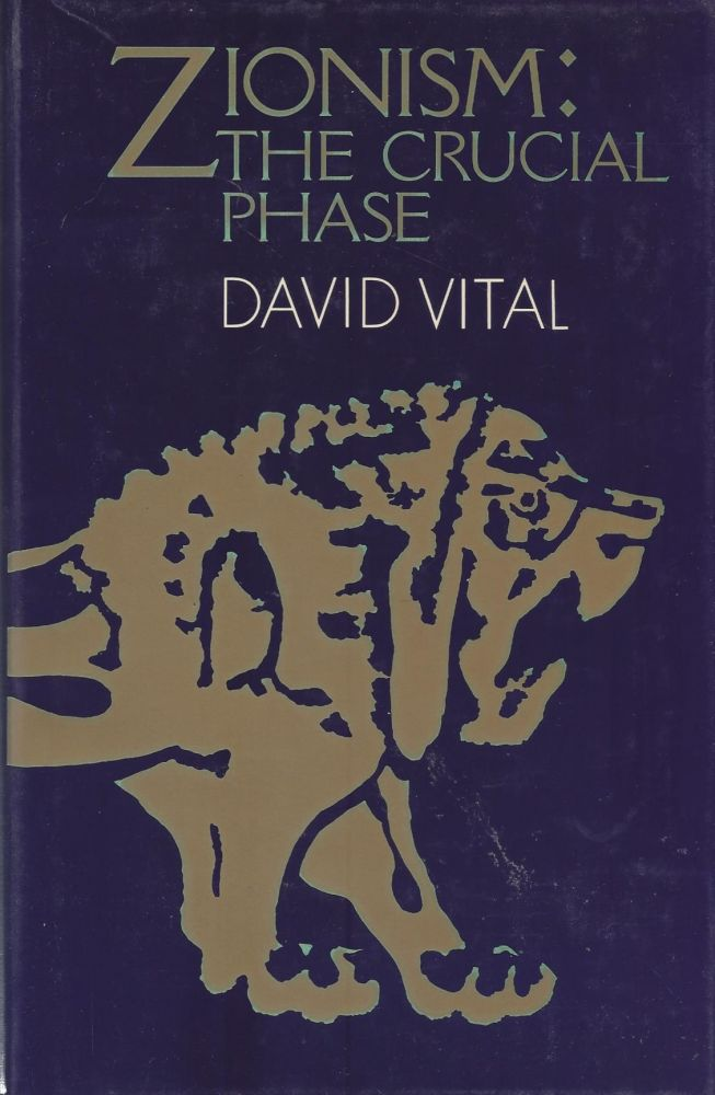 Zionism: The Crucial Phase. David Vital.