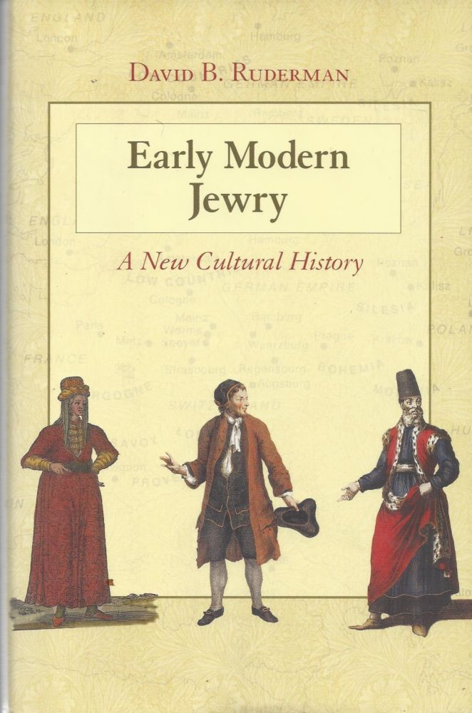Early Modern Jewry: A New Cultural History. David B. Ruderman.