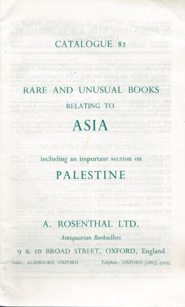 Catalogue 82: Rare and Unusual Books Relating to Asia including an important Section on Palestine.