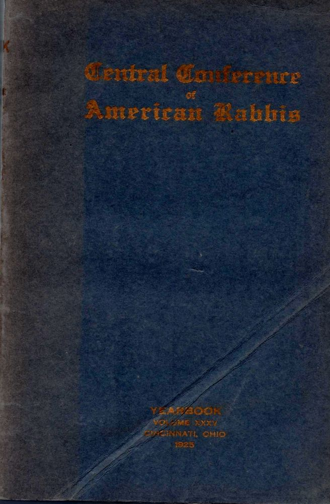 Central Conference of American Rabbis Thirty-Sixth Annual Convention, October Twentieth to Twenty-Third, Nineteen Hundred and Twenty Five, Cleveland, Ohio. Volume XXXV. Isaac Marcuson.
