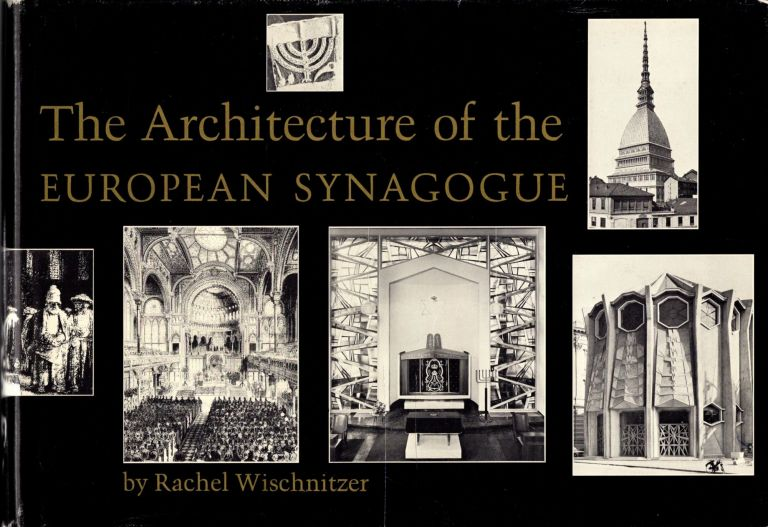 The Architecture of the European Synagogue. Rachel Wischnitzer.