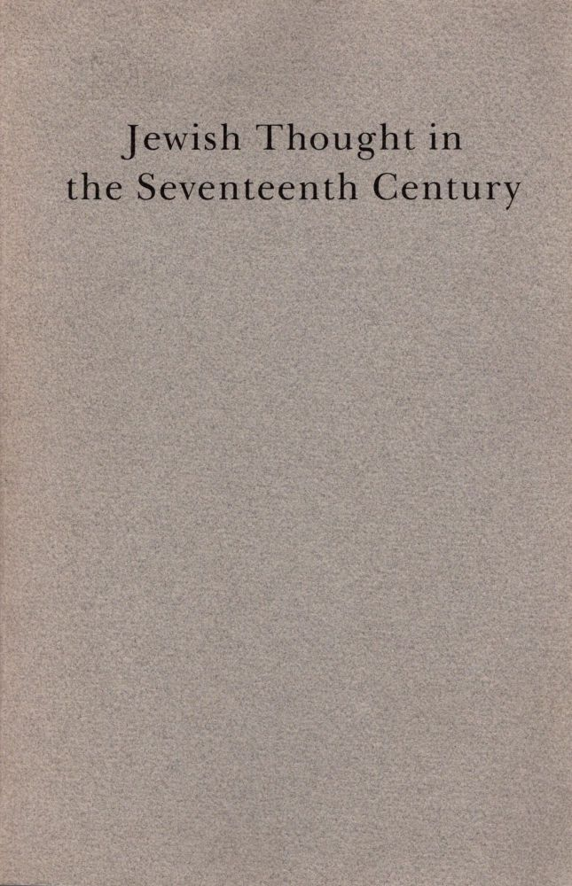 Jewish Thought in the Seventeenth Century. Isadore Twersky, Bernard Septimus.